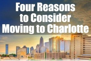 Four Reasons to Consider Moving to Charlotte