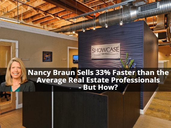 Nancy Braun Sells 33% Faster than the Average Real Estate Professionals - But How?
