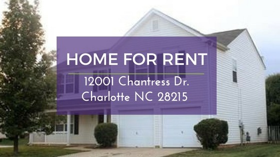 For Rent: 12001 Chantress Dr. Charlotte NC 28215